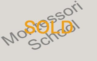 SOLD! (Montessori School)